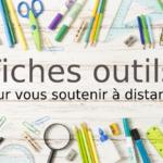 Fiches outils… Pour vous soutenir à distance !